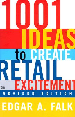 1001 Ideas to Create Retail Excitement By Falk, Edgar A.